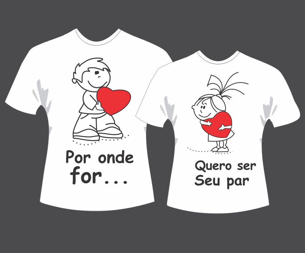 Camisetas Namorados - Por onde for quero ser seu par - Dudadiva 3d76adc1ee90e